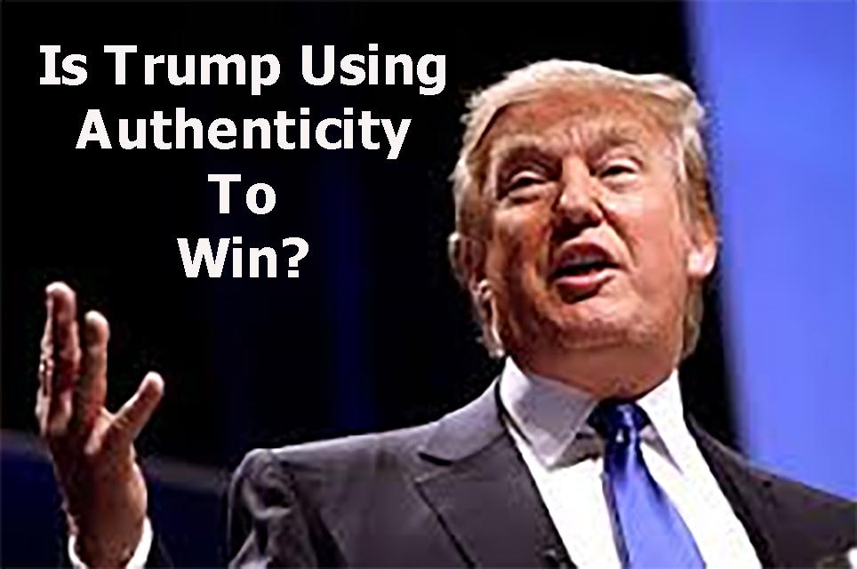 Is Trump Winning Through Authenticity?