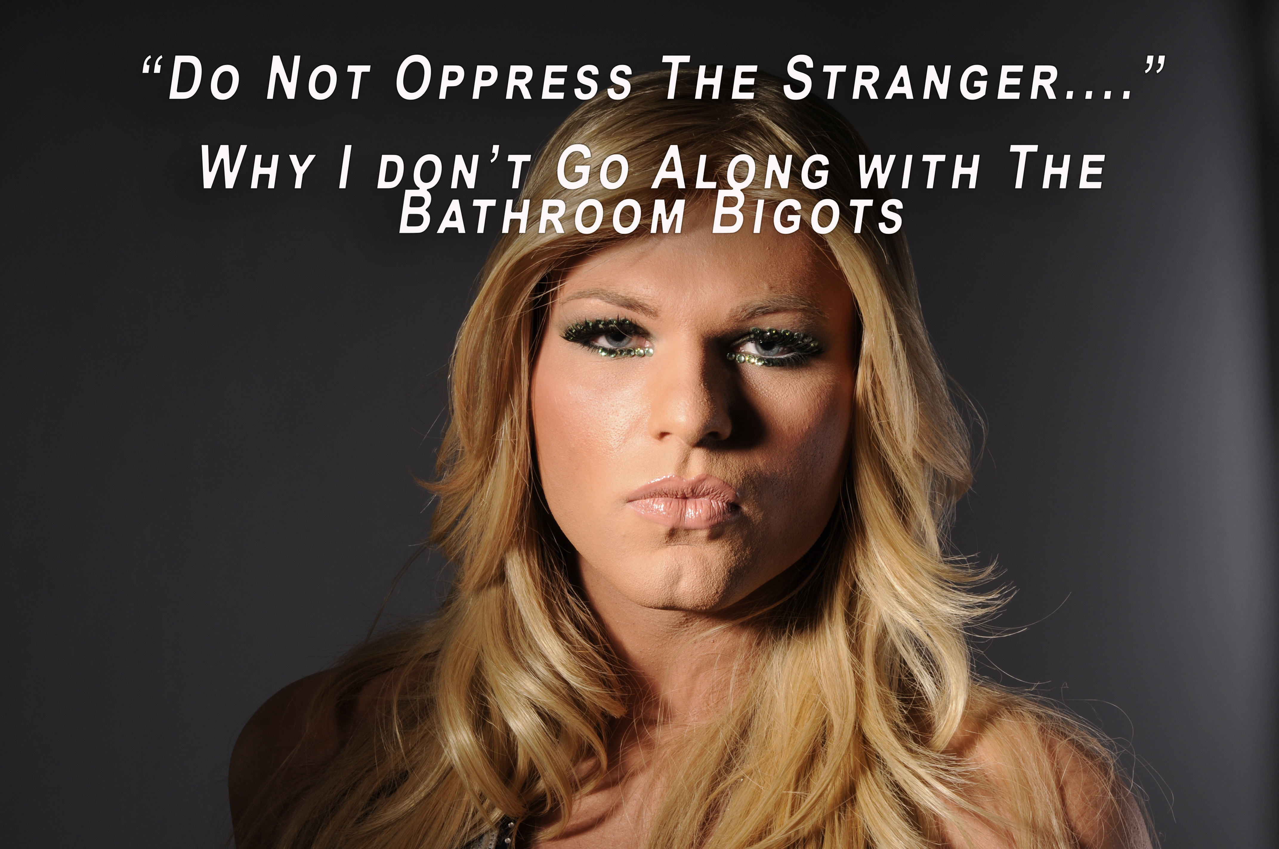 You Shall Not Oppress The Stranger: My Call for Respect and Dignity for Transgendered People