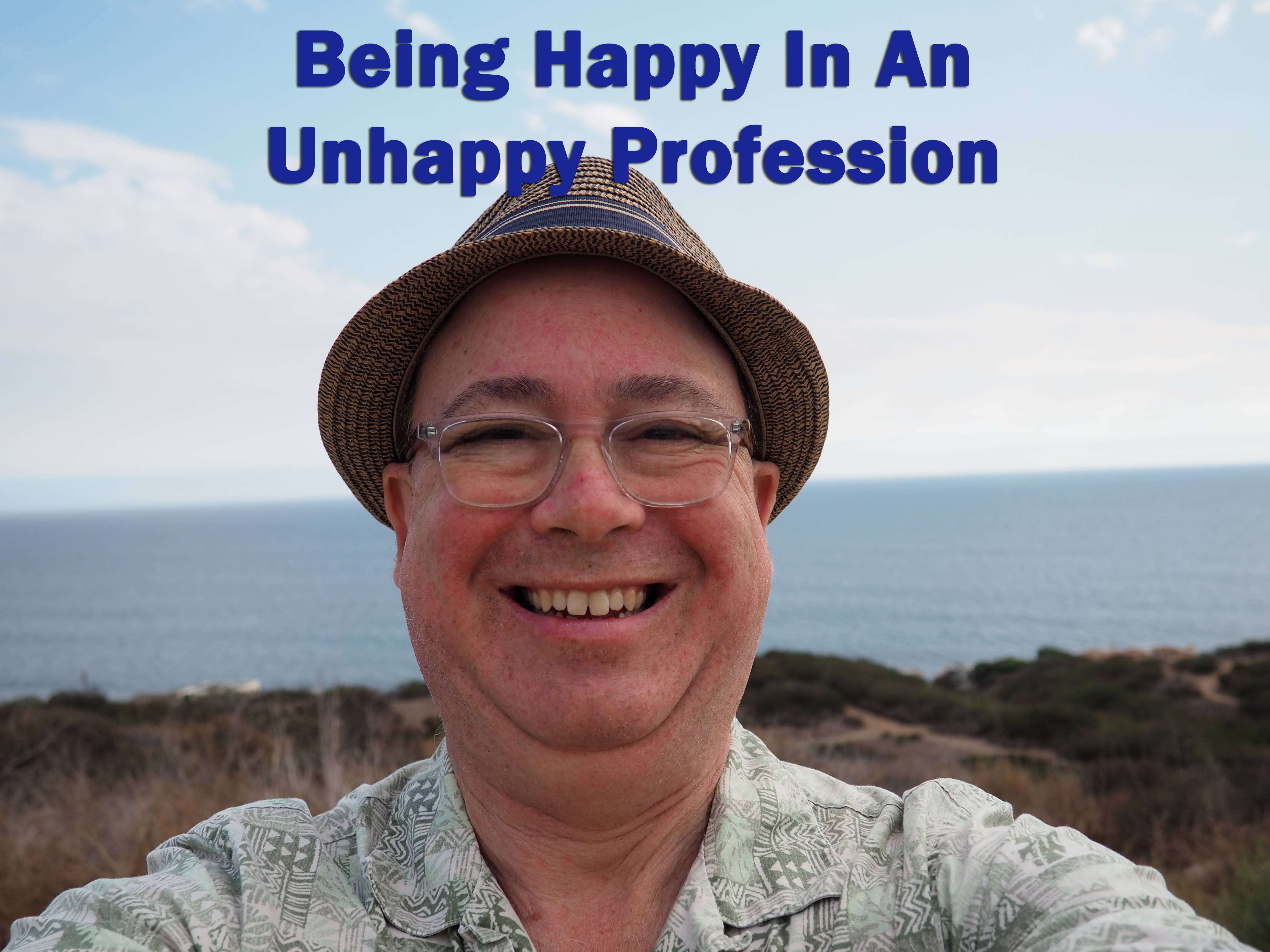 Happiness in An Unhappy Profession