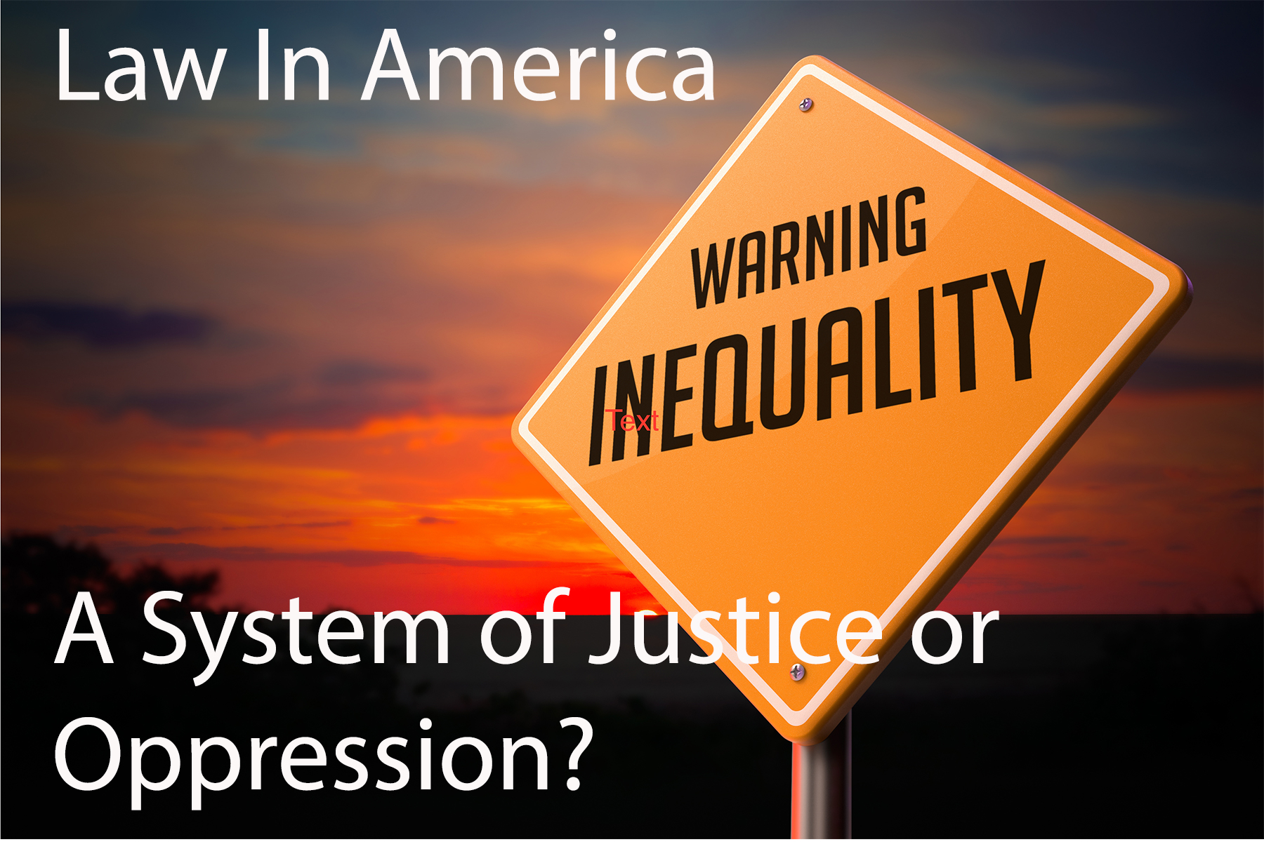 American Law – A System of Justice or Oppression?